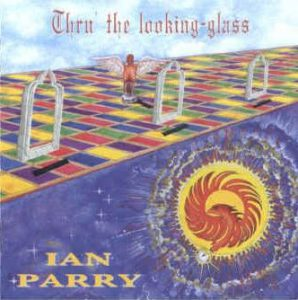 Ian Parry - Thru' the Looking Glass